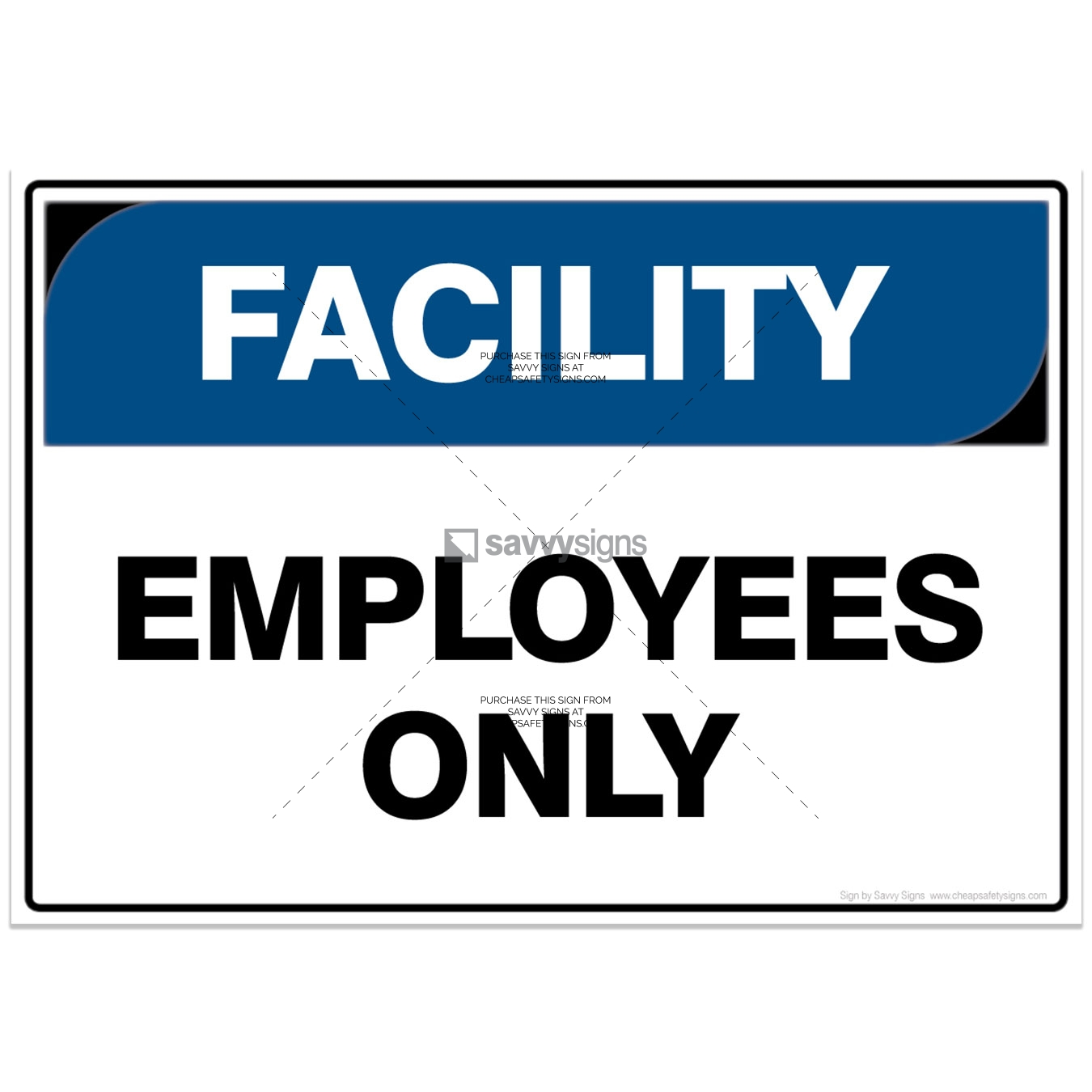 SSFAC3007-FACILITY-Workplace-Safety-Signs_Savvy-Signs_v4