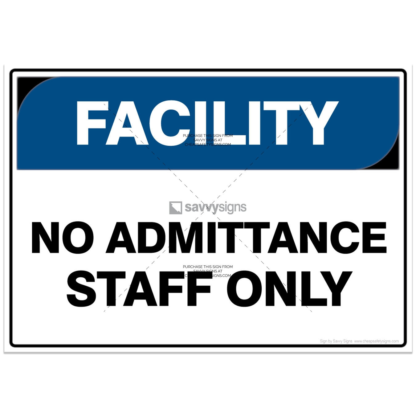 SSFAC3012-FACILITY-Workplace-Safety-Signs_Savvy-Signs_v4