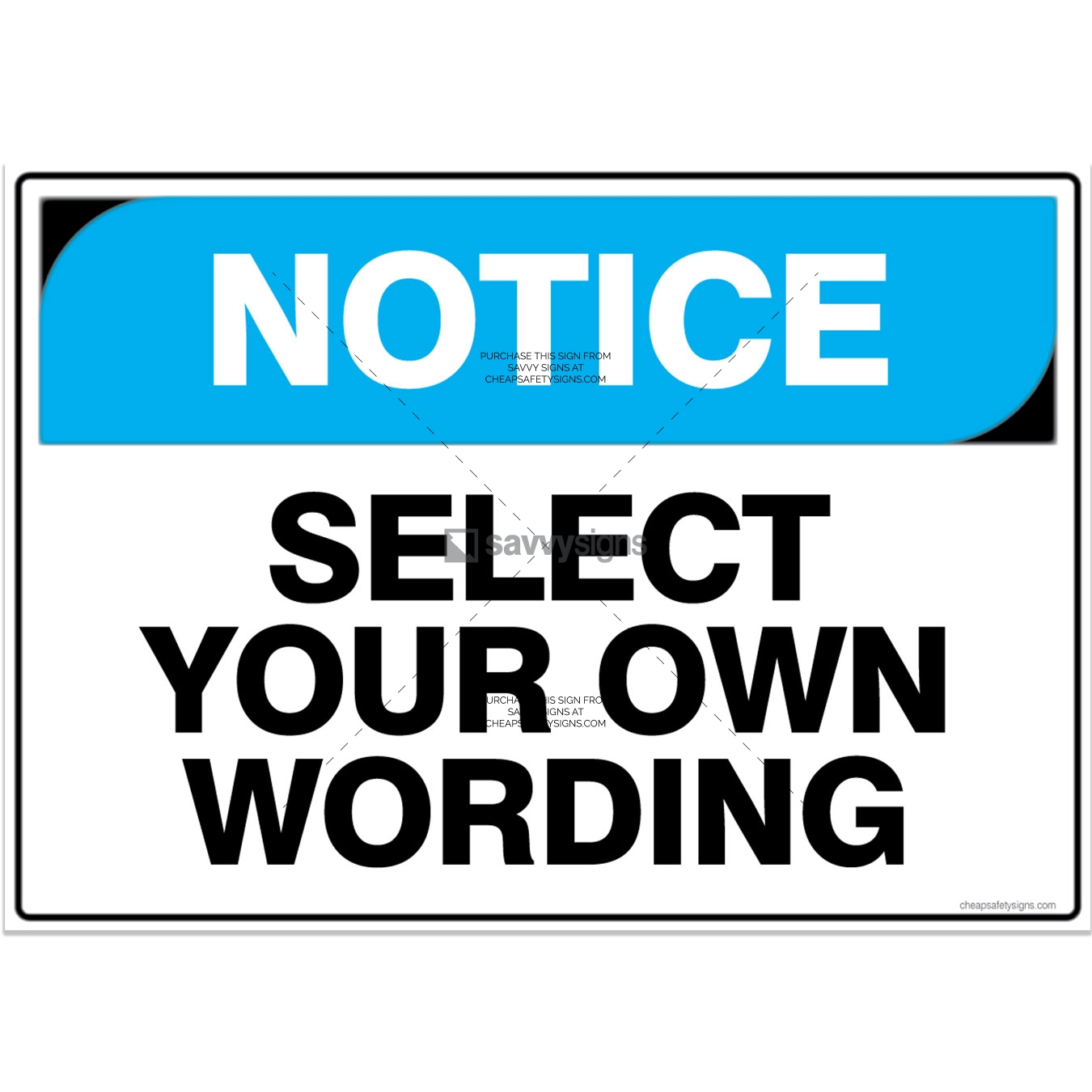 SSNO3L000-Notice-Select-Your-Own-Wording-Workplace-Safety-Signs-savvysigns