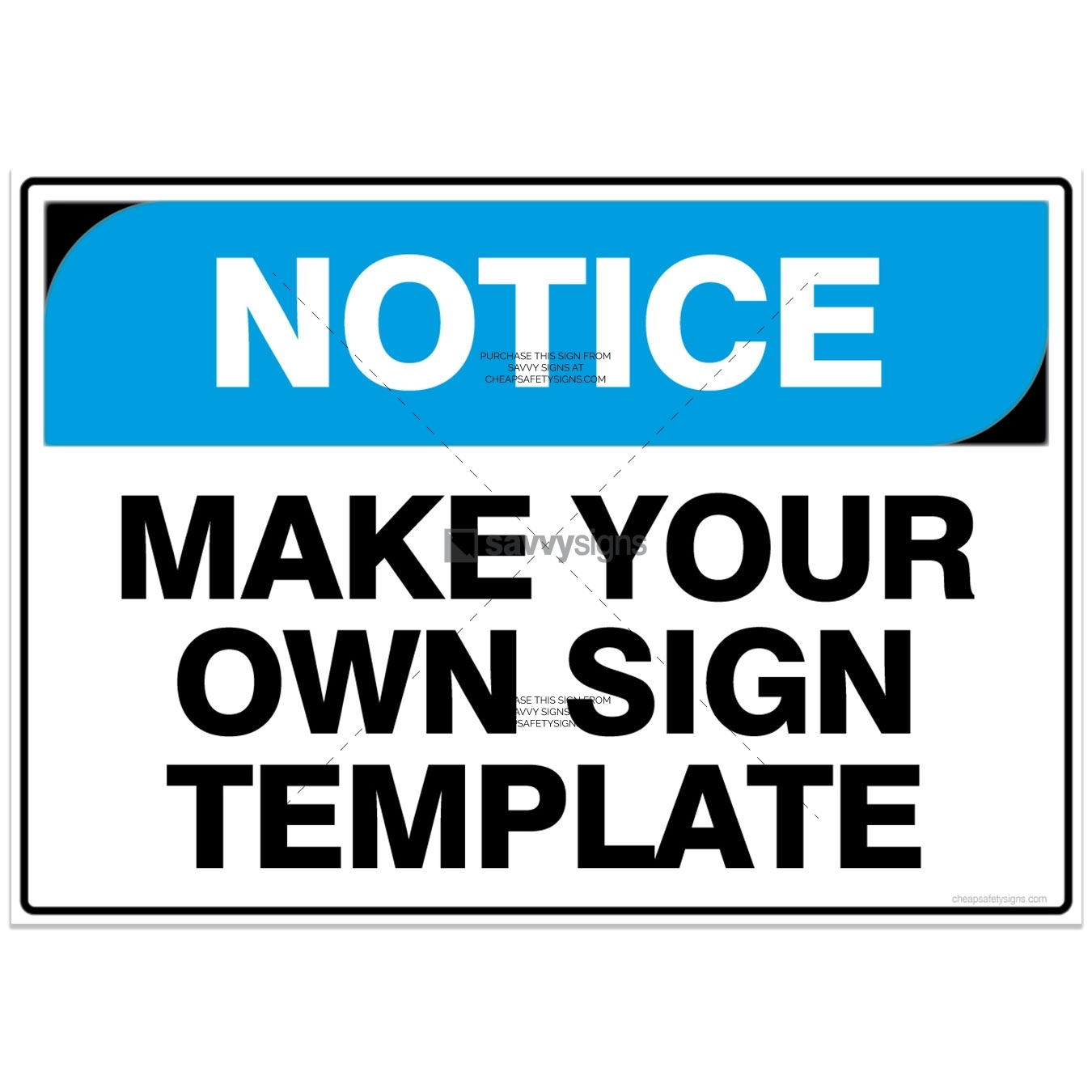 NOTICE Make your own sign template by Savvy Signs