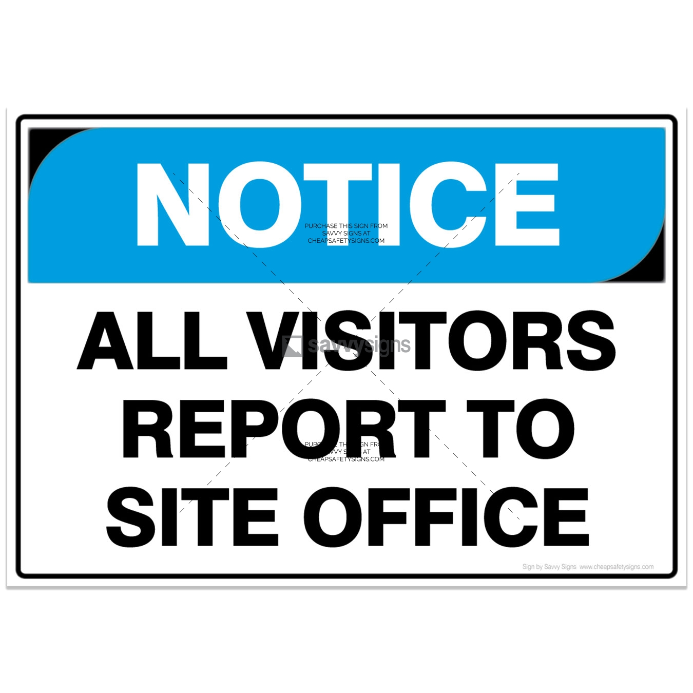 SSNOT3004-NOTICE-Workplace-Safety-Signs_Savvy-Signs_v3