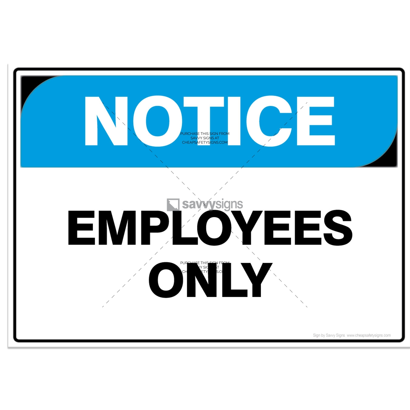 SSNOT3006-NOTICE-Workplace-Safety-Signs_Savvy-Signs_v3