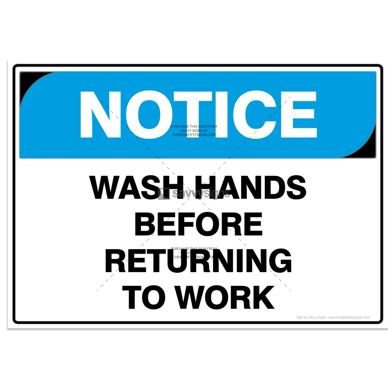 SSNOT3014-NOTICE-Workplace-Safety-Signs_Savvy-Signs_v3