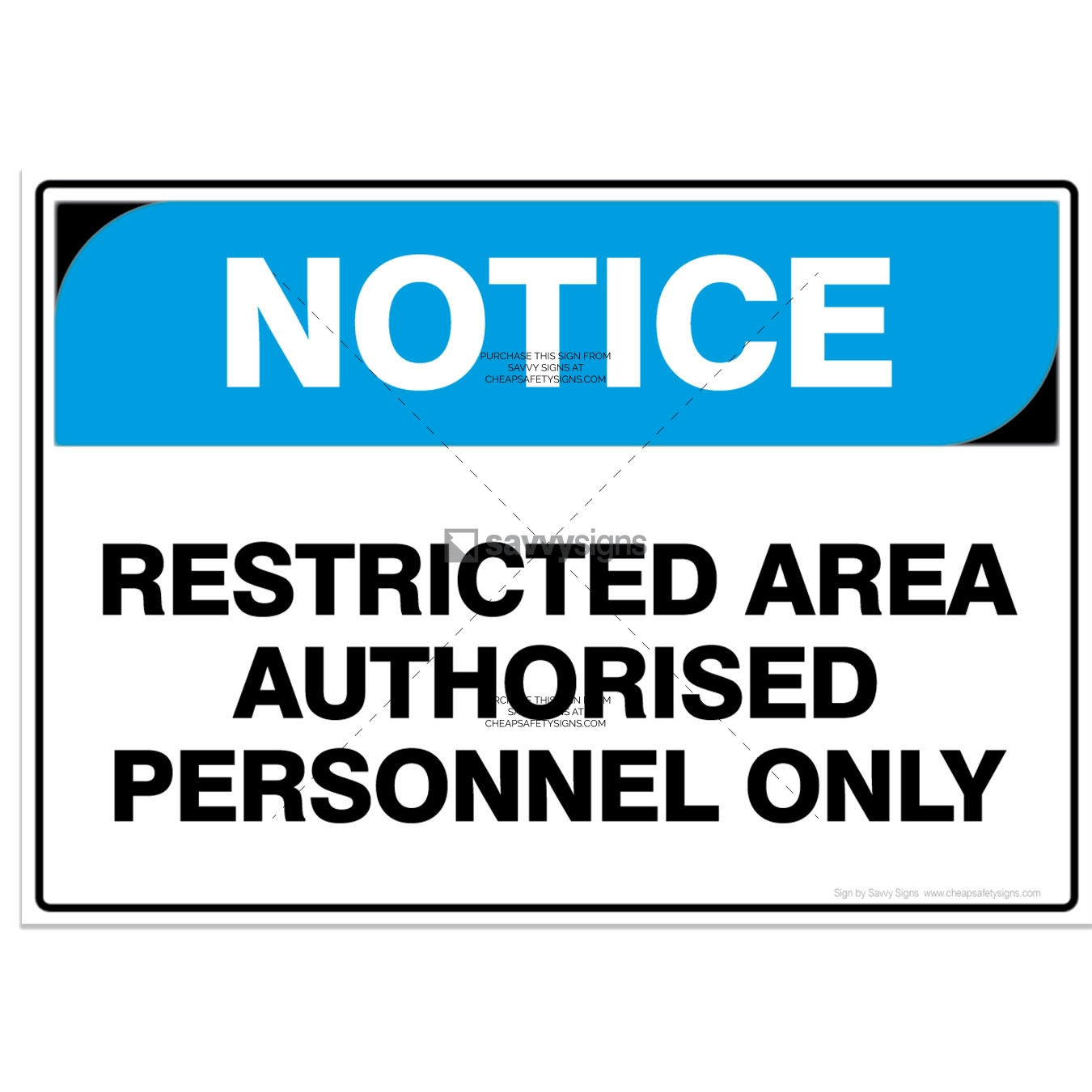 SSNOT3018-NOTICE-Workplace-Safety-Signs_Savvy-Signs_v3
