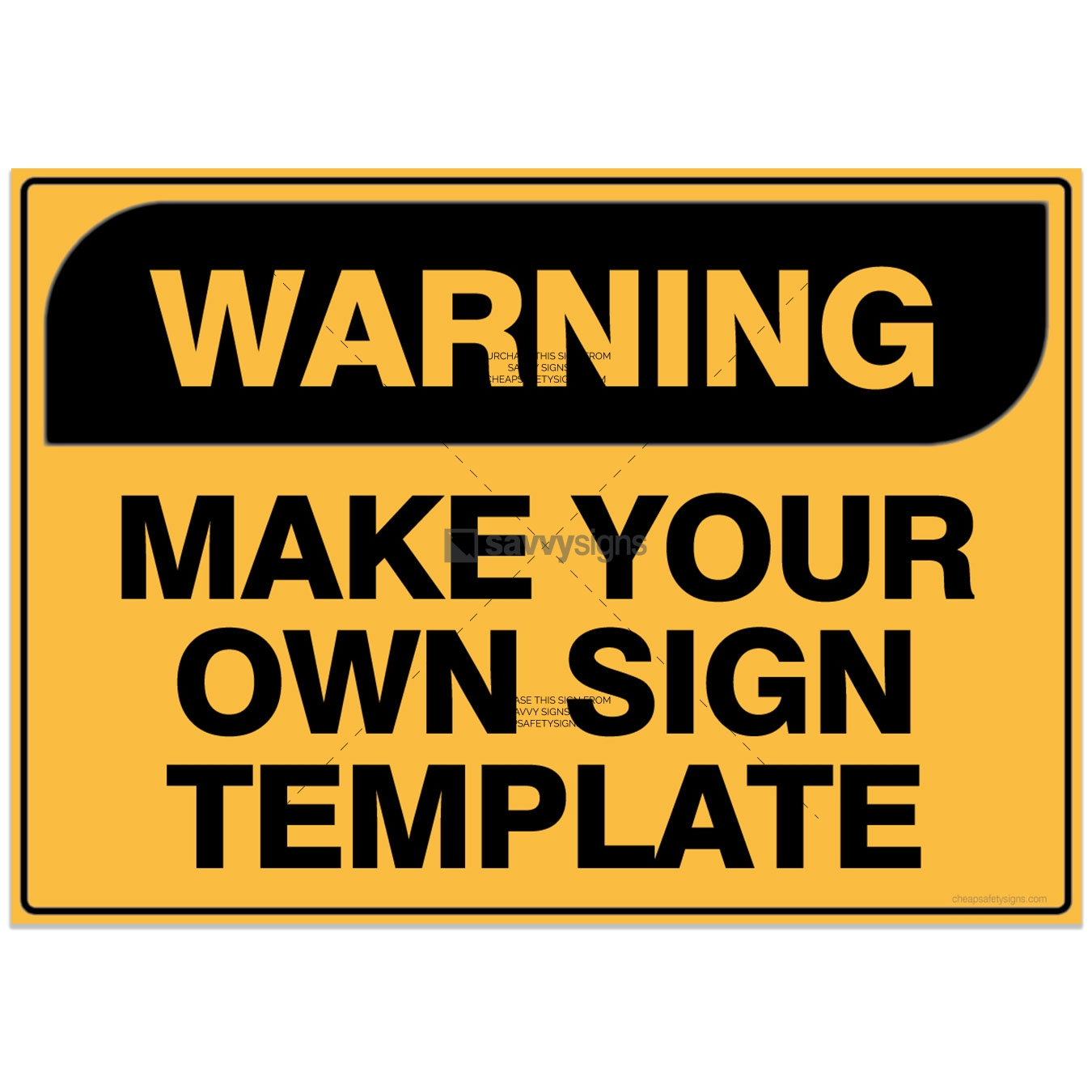 WARNING SIGN make your own sign template by savvy signs